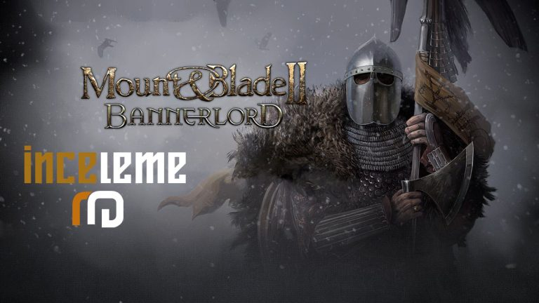 Mount And Blade 2 : Bannerlord İnceleme
